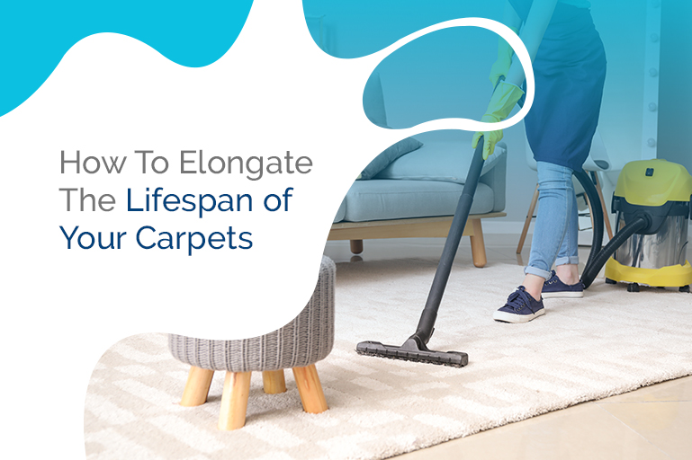 How To Elongate The Lifespan of Your Carpets