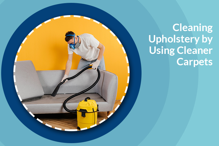 Cleaning Upholstery by Using Cleaner Carpets
